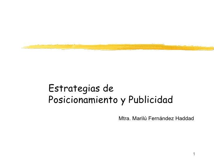 Estrategias de Posicionamiento y Publicidad Mtra. Marilú Fernández Haddad