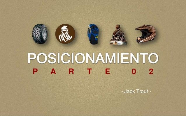P   A   R   T   E       0       2                    - Jack Trout -