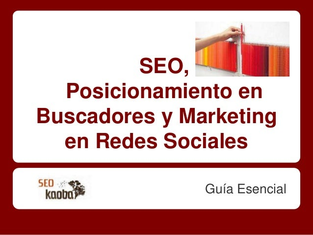 SEO,  Posicionamiento enBuscadores y Marketing  en Redes Sociales               Guía Esencial