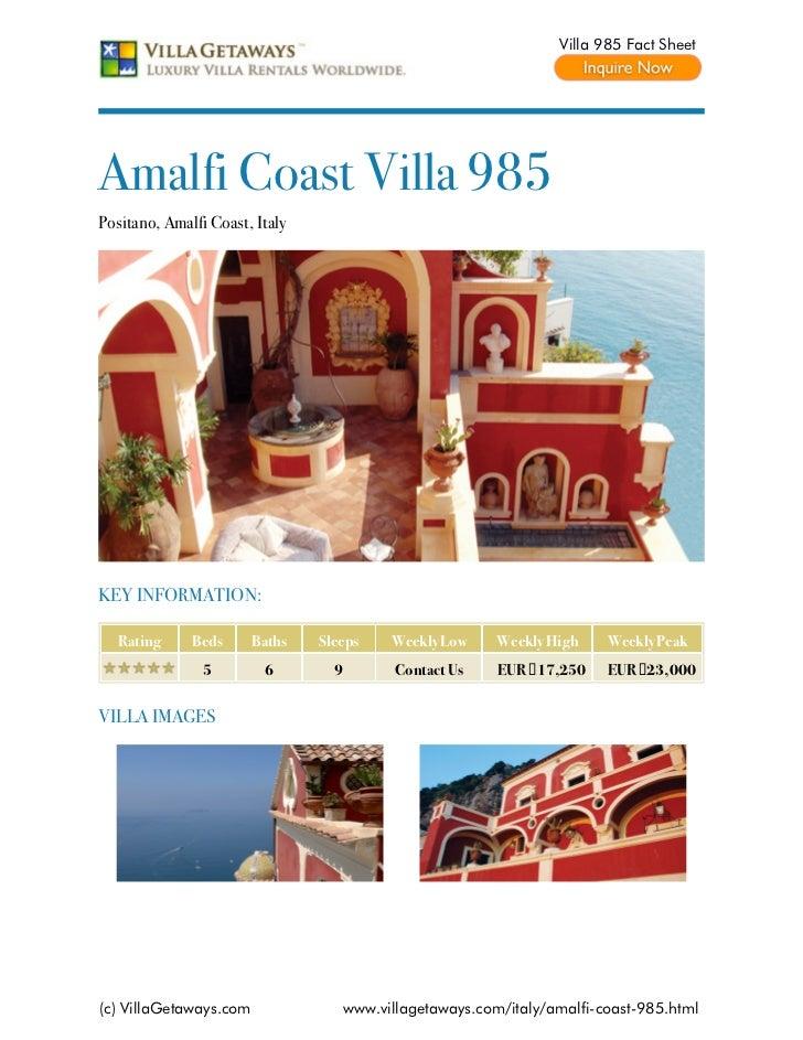 Villa 985 Fact SheetAmalfi Coast Villa 985Positano, Amalfi Coast, ItalyKEY INFORMATION:   Rating     Beds      Baths   Sle...