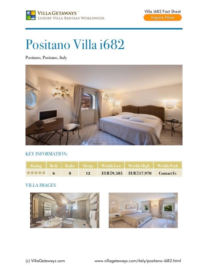 Villa i682 Fact SheetPositano Villa i682Positano, Positano, ItalyKEY INFORMATION:   Rating     Beds      Baths   Sleeps   ...