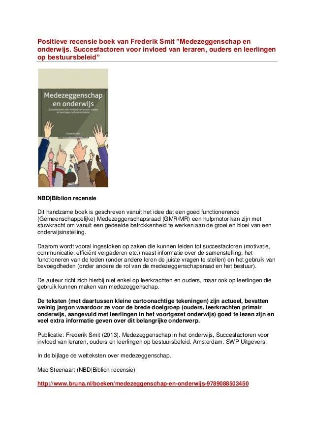 Positieve recensie boek Frederik Smit (2013). Medezeggenschap en onderwijs. Succesfactoren voor invloed van leraren, ouders en leerlingen op bestuursbeleid