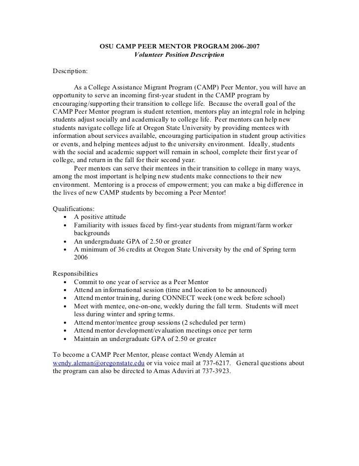 OSU CAMP PEER MENTOR PROGRAM 2006-2007                        Volunteer Position DescriptionDescription:        As a Colle...