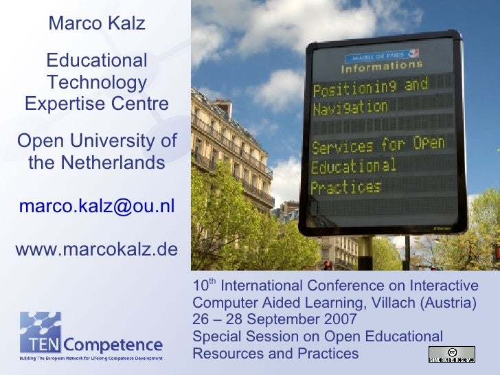 Marco Kalz Educational Technology Expertise Centre Open University of the Netherlands [email_address] www.marcokalz.de 10 ...