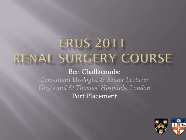 Ben ChallacombeConsultant Urologist & Senior LecturerGuy's and St Thomas' Hospitals, London           Port Placement