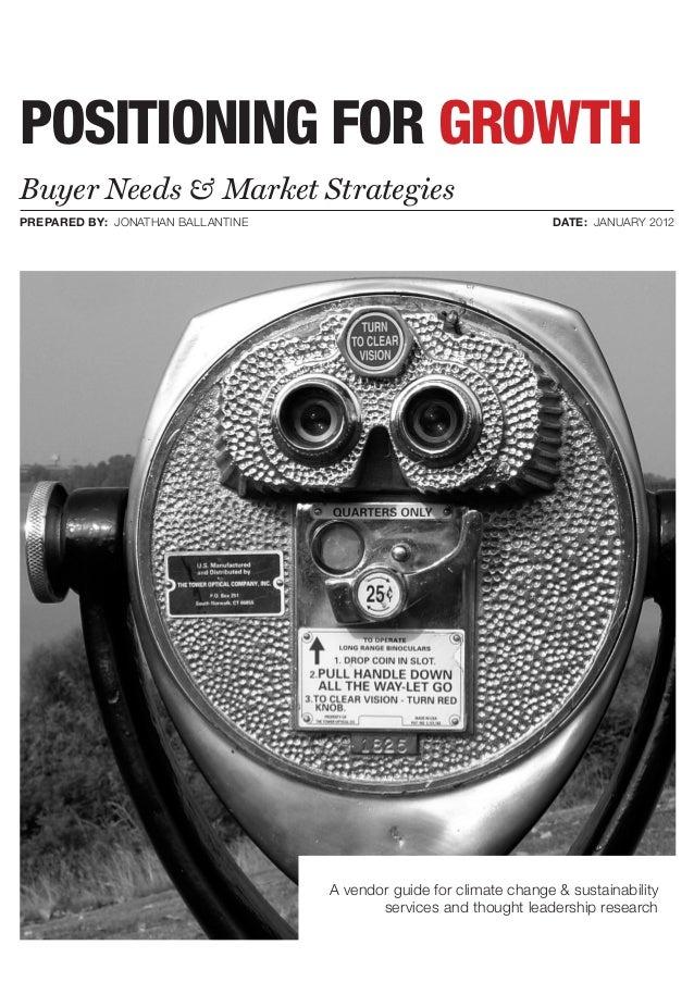 POSITIONING FOR GROWTHBuyer Needs & Market StrategiesPREPARED BY: JONATHAN BALLANTINE                                    D...