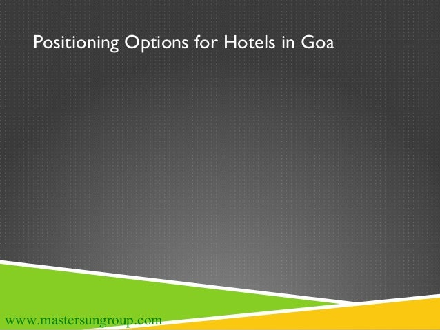 Brand Positioning Options for Hotels in Goa