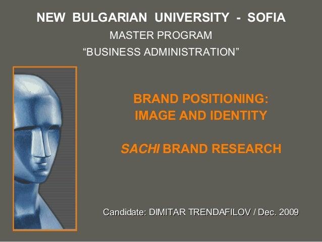 "NEW BULGARIAN UNIVERSITY - SOFIA         MASTER PROGRAM     ""BUSINESS ADMINISTRATION""              BRAND POSITIONING:     ..."