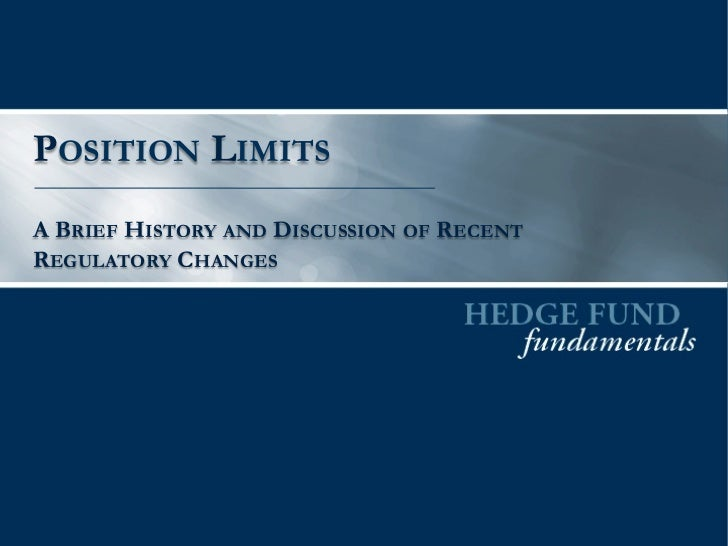 POSITION LIMITSA BRIEF HISTORY AND DISCUSSION OF RECENTREGULATORY CHANGES