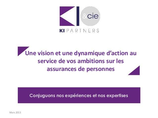 Une vision et une dynamique d'action au                service de vos ambitions sur les                    assurances de p...