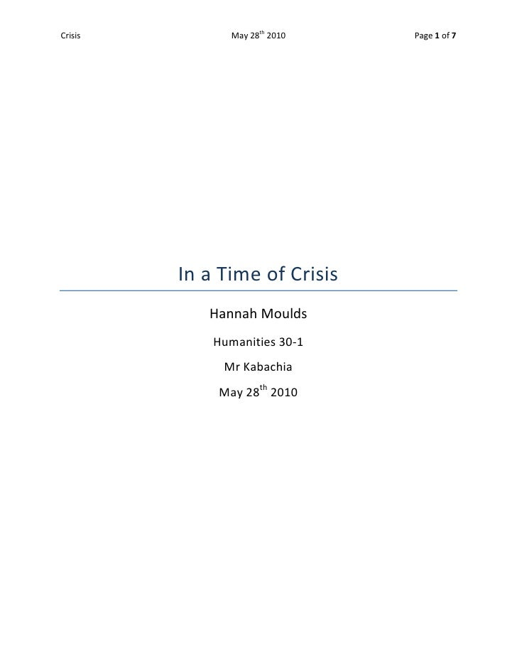In a Time of Crisis<br />Hannah Moulds<br />Humanities 30-1<br />Mr Kabachia<br />May 28th 2010<br />There have been times...
