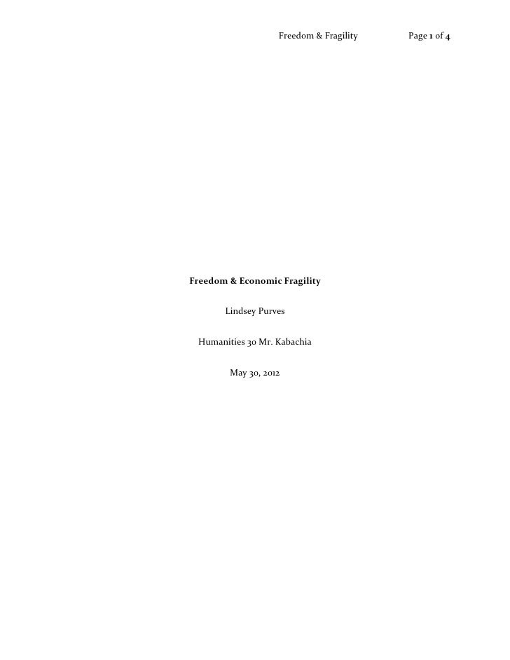 Freedom & Fragility   Page 1 of 4Freedom & Economic Fragility       Lindsey Purves Humanities 30 Mr. Kabachia        May 3...