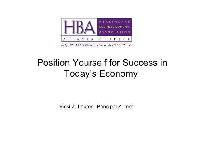 Position Yourself for Success in Today's Economy  Vicki Z. Lauter,  Principal Z=mc 2