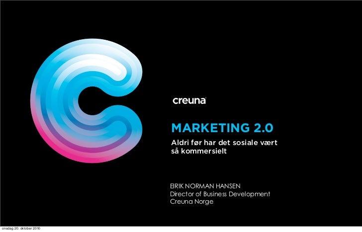 Marketing 2.0 - aldri før har det sosiale vært så kommersielt