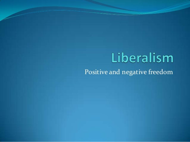 Positive and negative freedom
