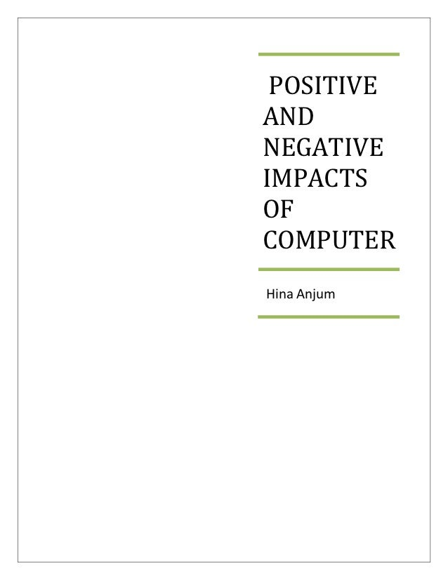 Positive and Negative Impacts of Computer