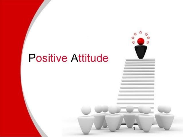 Positive Attitude                    1