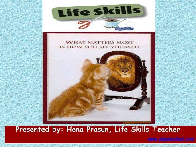 Presented by: Hena Prasun, Life Skills Teacher www.udgamschool.com