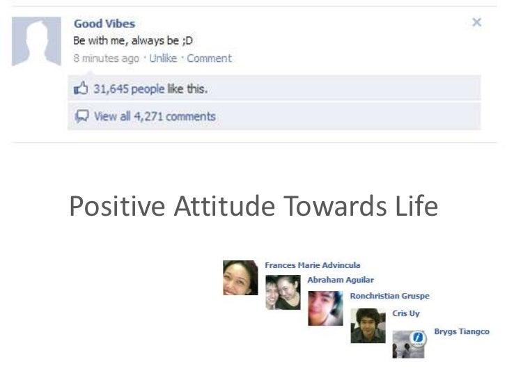Positive attitude towards life