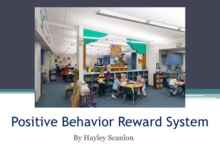 Positive Behavior Reward System<br />By Hayley Scanlon<br />