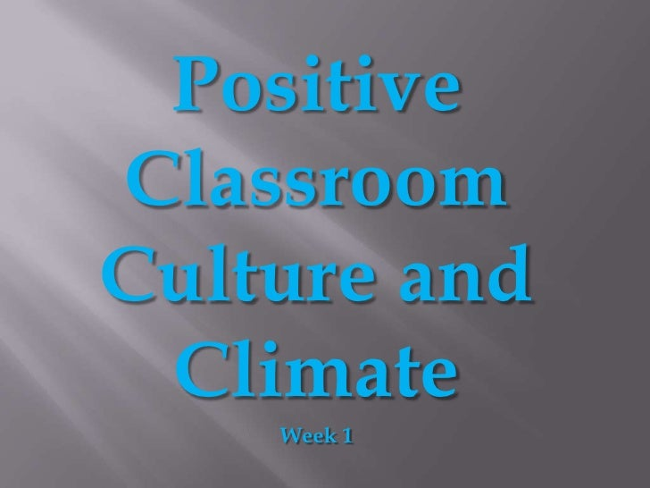 Positive classroom culture  week 1