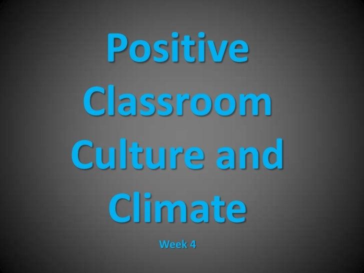 Positive classroom culture  week 4