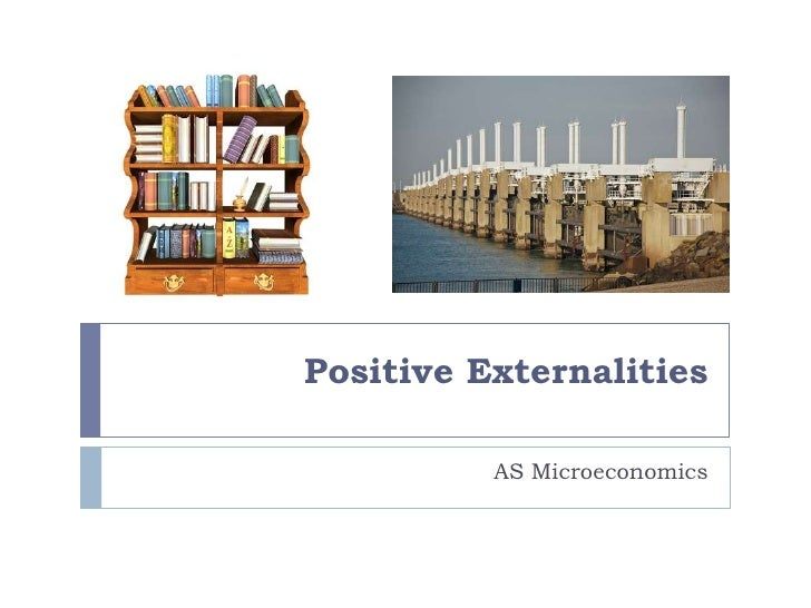 Positive xternalities