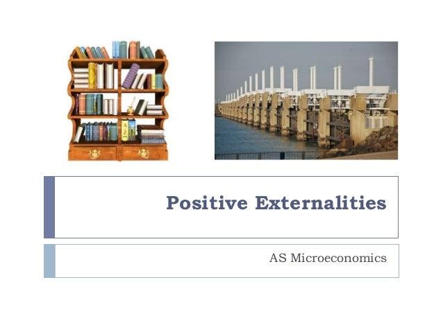 Positive ExternalitiesAS Microeconomics