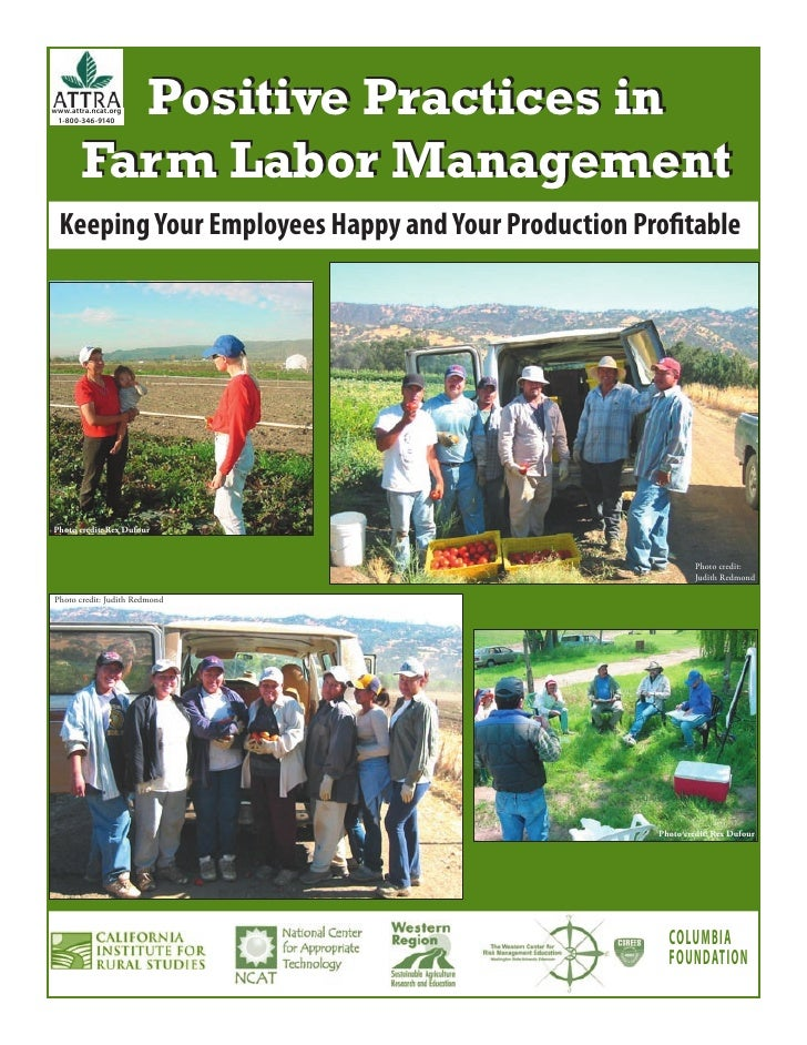 Positive Practices inwww.attra.ncat.org 1-800-346-9140       Farm Labor Management Keeping Your Employees Happy and Your P...