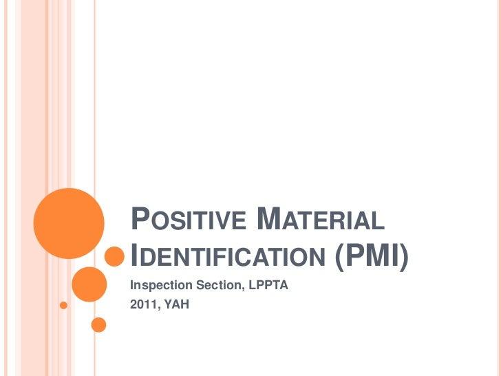 POSITIVE MATERIALIDENTIFICATION (PMI)Inspection Section, LPPTA2011, YAH