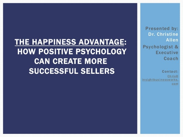 Positive Psychology and the Happiness Advantage for Women Entrpreneurs