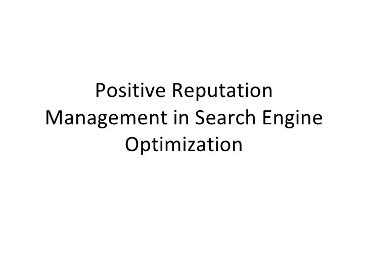 Positive Reputation Management in Search Engine Optimization