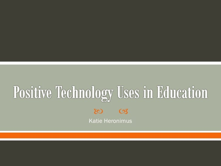 Positive technology uses in education