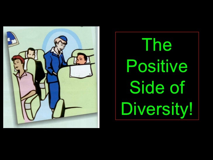 The Positive Side of Diversity!