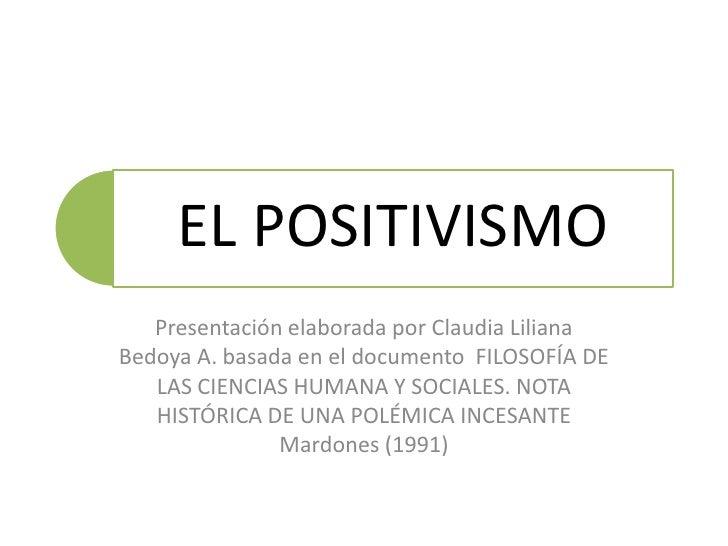 Presentación elaborada por Claudia Liliana Bedoya A. basada en el documento  FILOSOFÍA DE LAS CIENCIAS HUMANA Y SOCIALES. ...