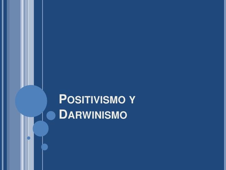 Positivismo y Darwinismo<br />