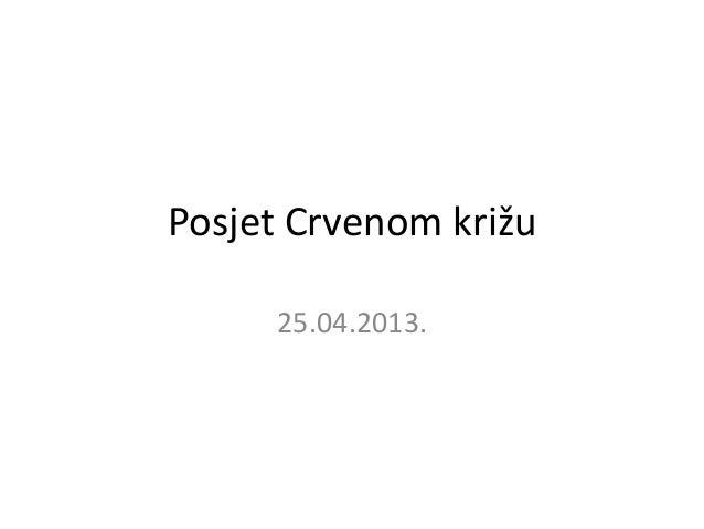 Posjet Crvenom križu25.04.2013.