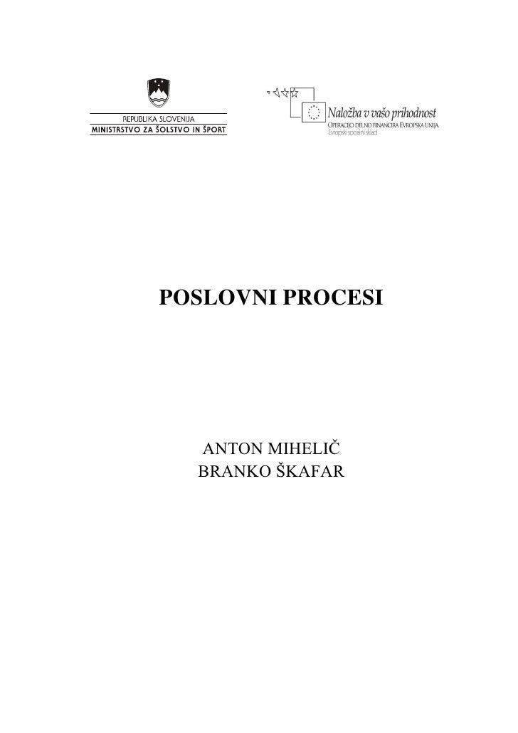 POSLOVNI PROCESI       ANTON MIHELIČ   BRANKO ŠKAFAR