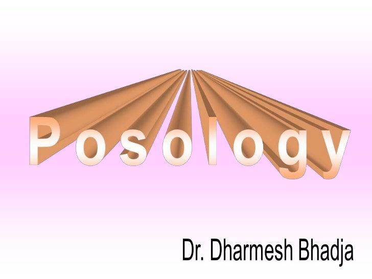 Posology  dr. dharmesh