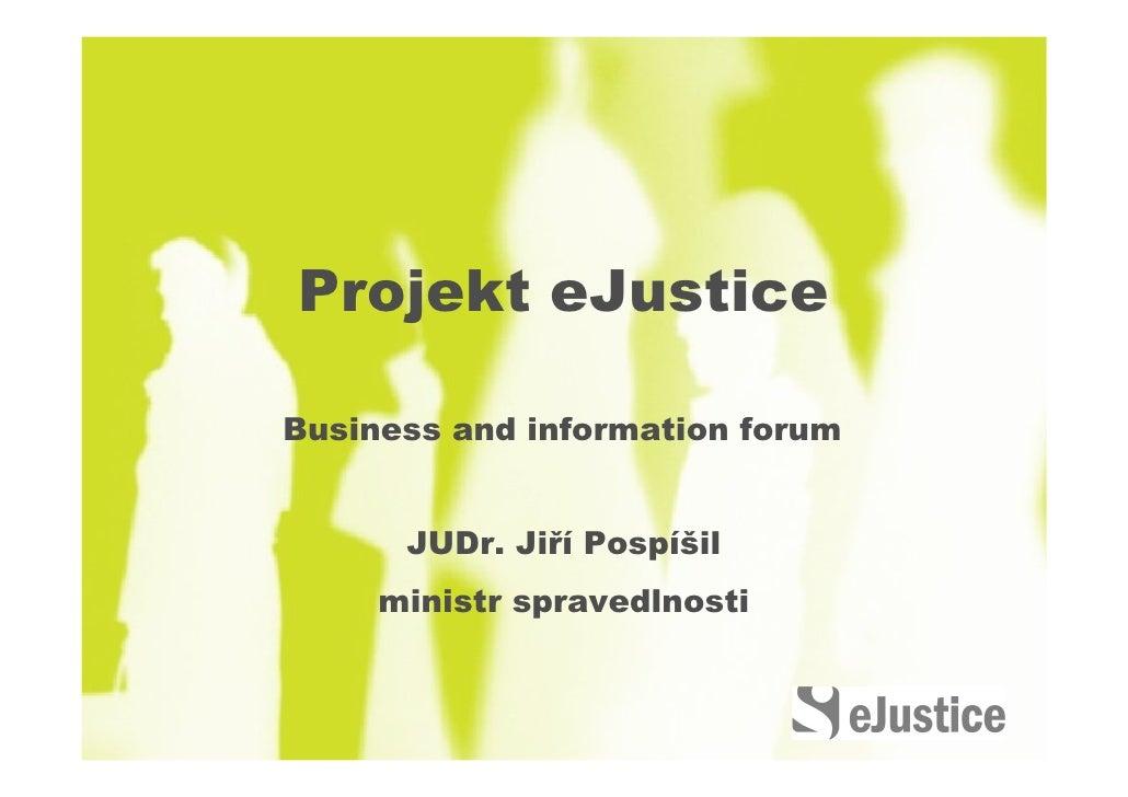 Úvodní slovo: Koncepce e-justice v České republice - Jiří Pospíšil, Ministerstvo spravedlnosti ČR