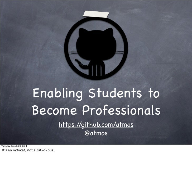 Enabling Students to                          Become Professionals                                    https://github.com/a...