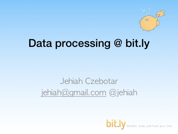 Data processing @ bit.ly