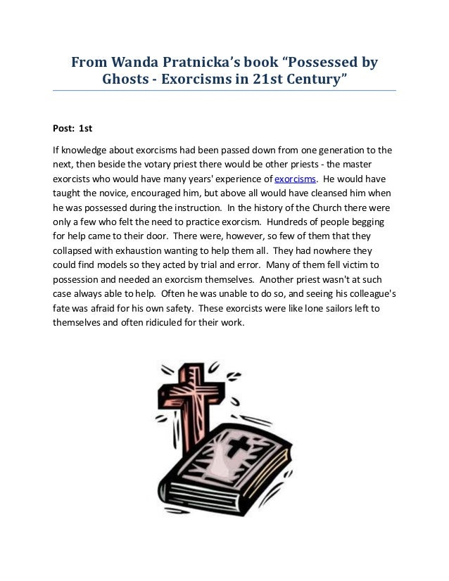 "From Wanda Pratnicka's book ""Possessed by        Ghosts - Exorcisms in 21st Century""Post: 1stIf knowledge about exorcisms ..."