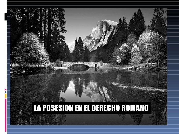 LA POSESION EN EL DERECHO ROMANO