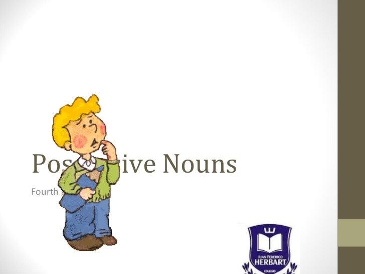 Possessive NounsFourth grade