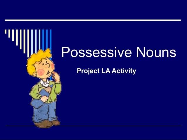 Possessive NounsProject LA Activity