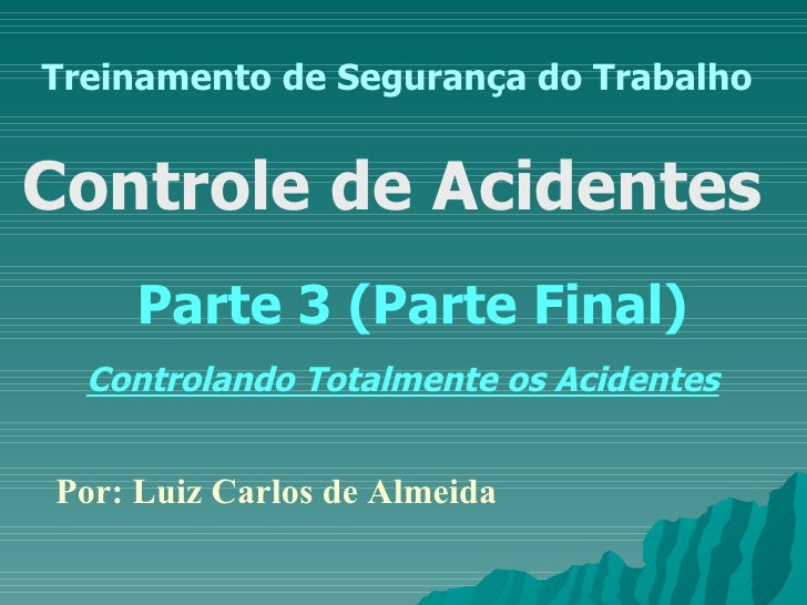Controle de acidentes Parte 3 Final - Controle Total dos Acidentes.