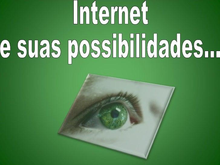 Possibilidades Internet Pratica