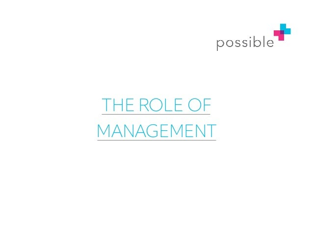 The Role of Management at Possible