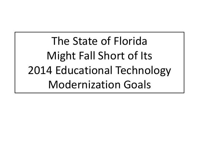 The State of Florida   Might Fall Short of Its2014 Educational Technology   Modernization Goals
